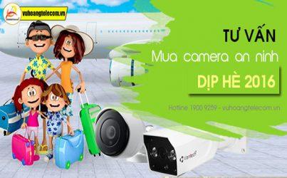 Tư vấn lựa chọn camera cho gia đình dịp hè