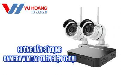Thông tin hướng dẫn sử dụng camera Vimtag trên điện thoại