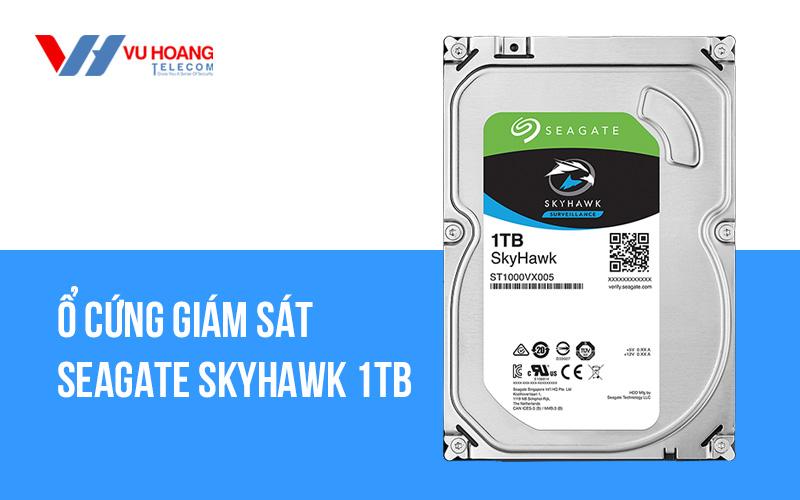 Ổ cứng giám sát SEAGATE Skyhawk 1TB ST1000VX005