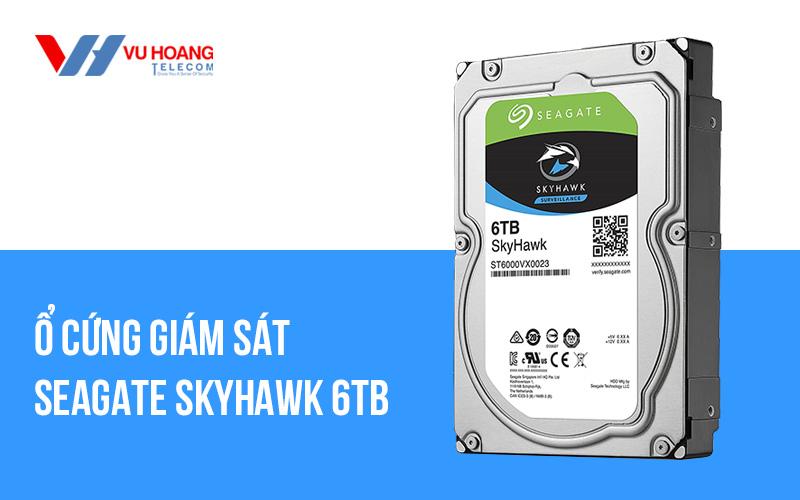 Ổ cứng giám sát SEAGATE Skyhawk 6TB ST6000VX0023 giá rẻ