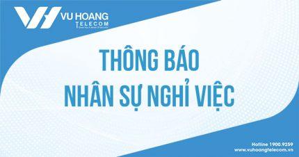Thông báo nhân sự nghỉ việc tại Vuhoangtelecom