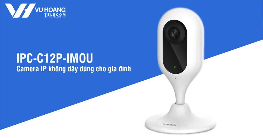 Camera IP Wifi 1.0MP IMOU IPC-C12P