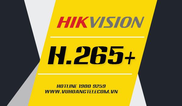 chuẩn nén H.265+ Hikvision