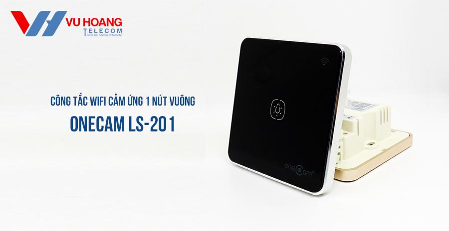 Công Tắc Wifi Cảm Ứng 1 Nút Vuông ONECAM LS-201 Giá Tốt
