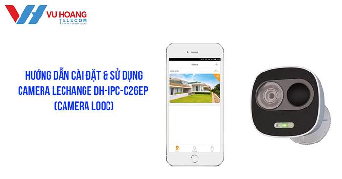Cài đặt Camera Imou DH-IPC-C26EP