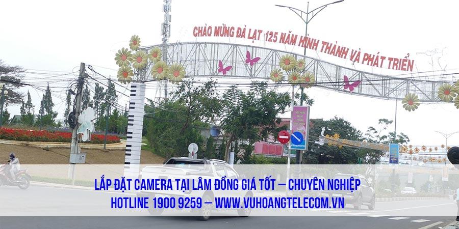 Lắp đặt camera tại Lâm Đồng cam kết về chất lượng và giá thành tại Vuhoangtelecom