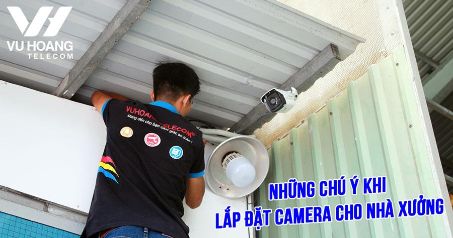 Lắp đặt camera cho nhà xưởng - lap dat camera cho nha xuong