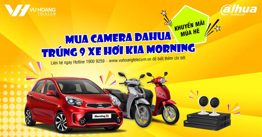 Trúng 9 xe hơi KIA MORNING cùng camera DAHUA