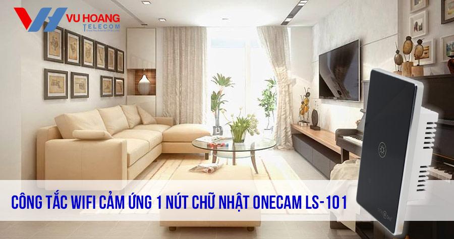 Công tắc Wifi cảm ứng chạm 1 nút ONECAM LS-101