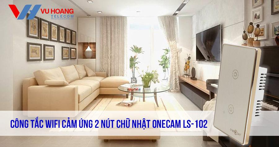 Công tắc Wifi cảm ứng chạm 2 nút ONECAM LS-102 giá tốt