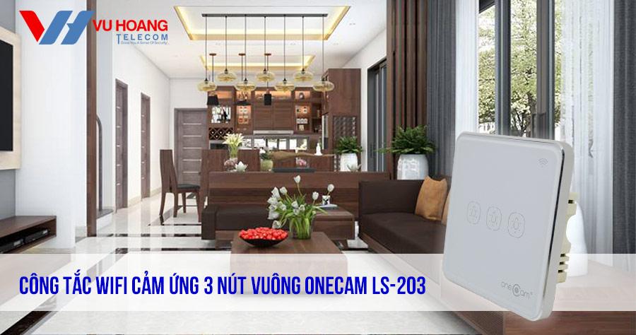 Công Tắc Wifi Cảm Ứng 3 Nút Vuông ONECAM LS-203 giá tốt