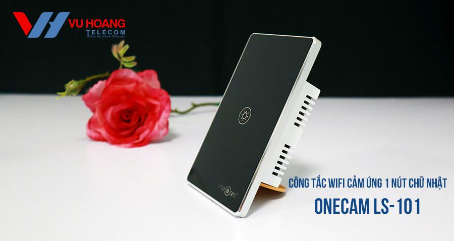Công Tắc Wifi Cảm Ứng 1 nút chữ nhật ONECAM LS-101 giá tốt