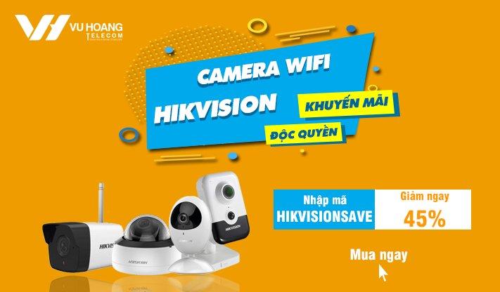 Vui ngập tràn Camera Hikvision giảm bạt ngàn