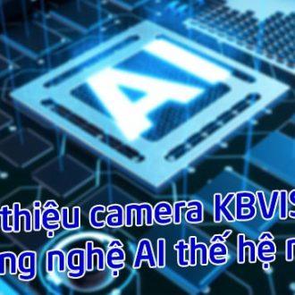 Giới thiệu camera KBVISION công nghệ AI thế hệ mới