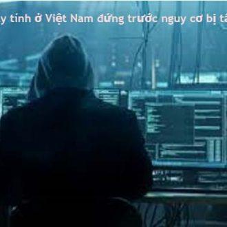 may tinh o Viet Nam nguy co bi tan cong