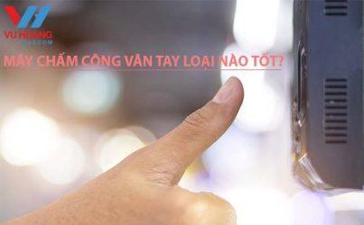 may cham cong van tay nao tot hien nay