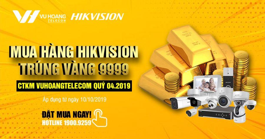 Bốc thăm trúng thưởng HIKVISION tặng vàng 9999 quý 4