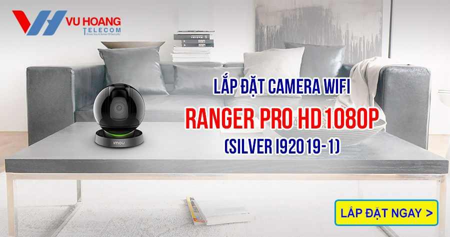 Lắp đặt camera Wifi Ranger Pro HD1080P (SILVER I92019-1)