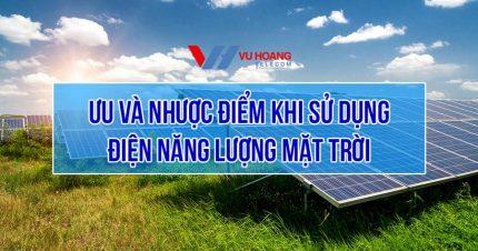 Ưu và nhược điểm khi sử dụng điện năng lượng mặt trời
