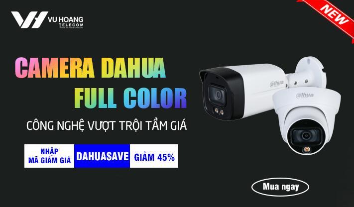 Top camera Full Color Dahua giá tốt
