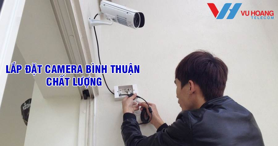 lắp đặt camera Bình Thuận