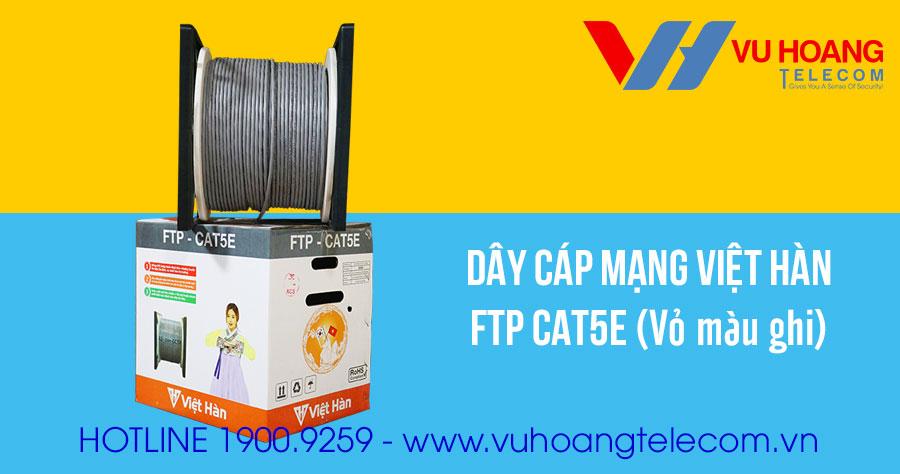 Dây cáp mạng Việt Hàn FTP CAT5E vỏ màu ghi