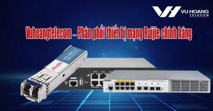 Phân phối thiết bị mạng Ruijie giá tốt
