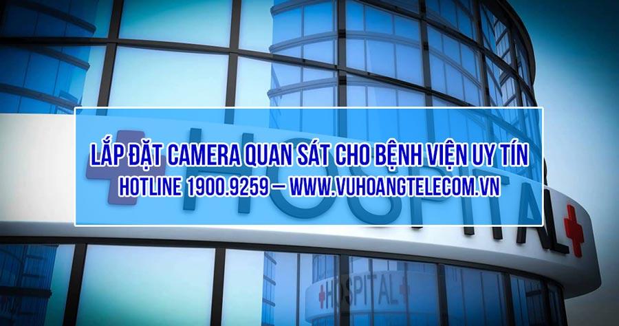 Lắp đặt camera quan sát cho bệnh viện giá tốt