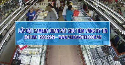 Camera sử dụng để lắp đặt cho tiệm vàng phải chất lượng