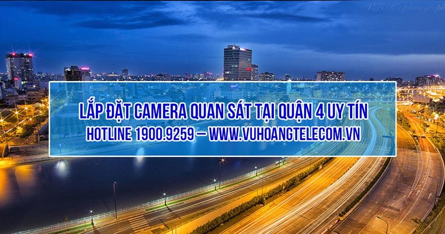 Lắp đặt camera quan sát tại quận 4 giá tốt