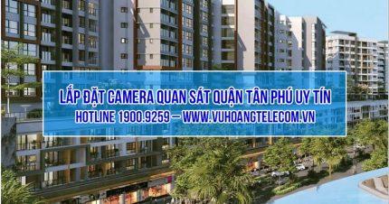 Lắp đặt camera tại quận Tân Phú giá tốt