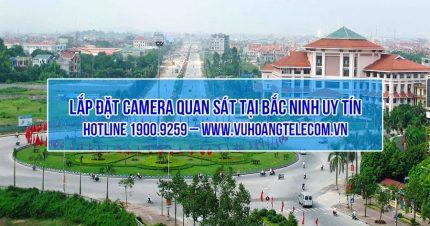 Lắp đặt camera tại Bắc Ninh với chi phí tiết kiệm nhất