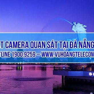 Lắp đặt camera tại Đà Nẵng chuyên nghiệp giá tốt nhất