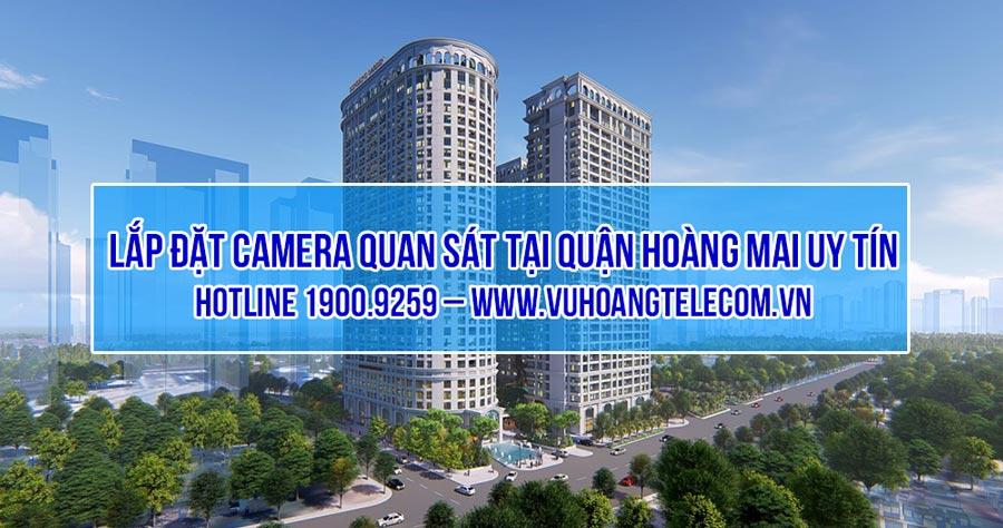 Lắp đặt camera tại quận Hoàng Mai giá tốt