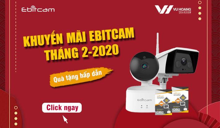 Khuyến mãi camera Ebitcam tháng 2