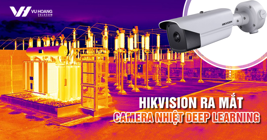 camera nhiệt Deep Learning Hikvision