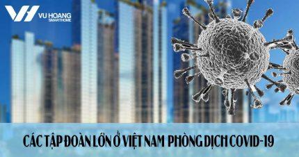 các tập đoàn Việt Nam phòng dịch Covid-19