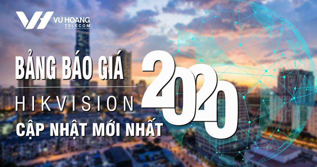 Bảng báo giá mới Hikvision cập nhật mới nhất  2020