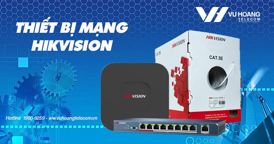 Thiết bị mạng Hikvision 2020