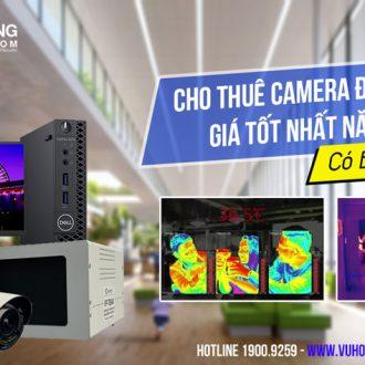Dịch vụ cho thuê camera đo nhiệt độ giá tốt tại HCM, HN