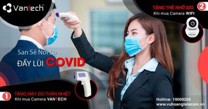 """Khuyến mãi Vantech """"San sẻ nổi lo - Đẩy vùi Covid"""" tại Vuhoangtelecom"""