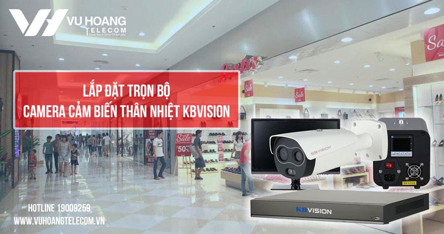Lắp đặt trọn bộ camera cảm biến thân nhiệt KBVISION