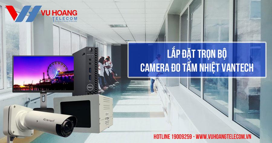 Lắp đặt trọn bộ camera đo tầm nhiệt VANTECH giá tốt nhất năm 2020