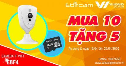 Khuyến mãi camera Wifi Ebitcam EBF4 2MP mua 10 tặng 5