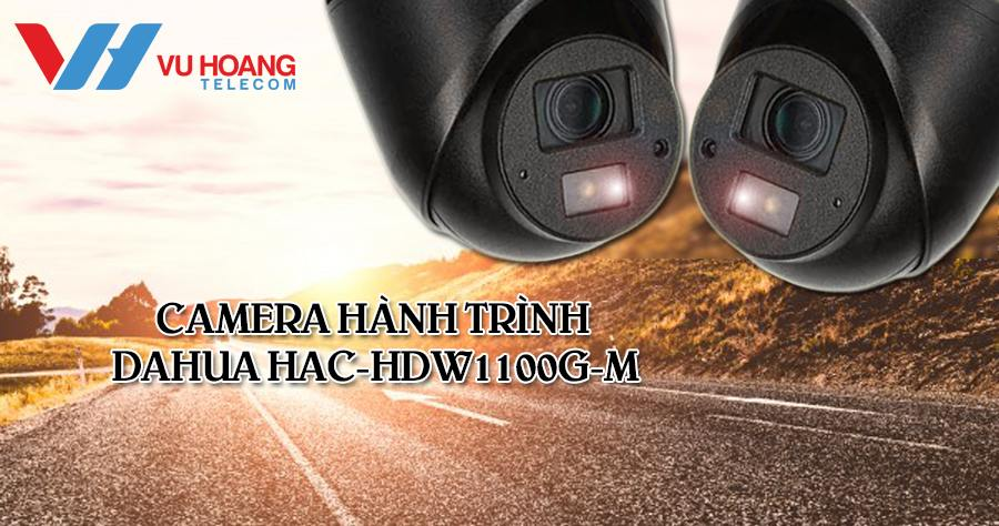 Camera hanh trinh HDCVI 1MP Dahua HAC-HDW1100G-M