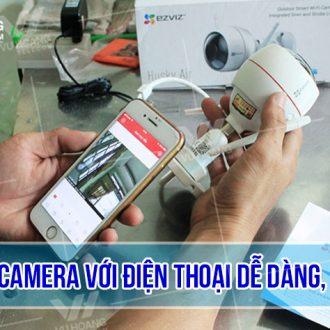Cách kết nối camera với điện thoại Android, IOS