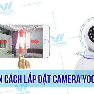 Hướng dẫn cách lắp đặt camera Yoosee