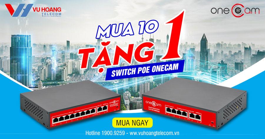 Khuyến mãi Switch PoE OneCam mua 10 tặng 1