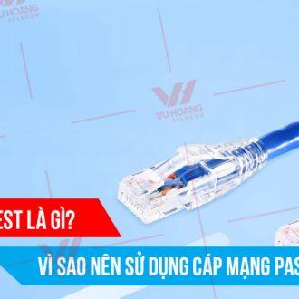Pass Fluke Test là gì? Vì sao nên sử dụng cáp mạng Pass Fluke Test?
