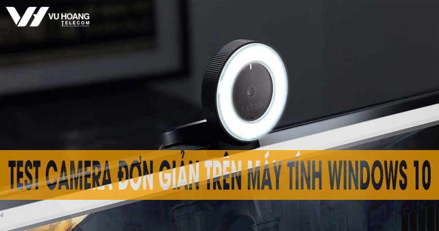 test camera don gian tren may tinh Windows 10